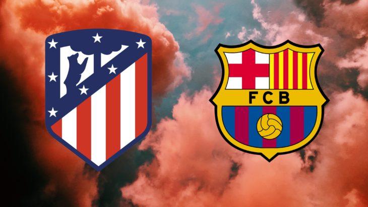【アトレティコ・バルセロナ】リーガの優勝争いに直結する戦いのチケットは確保できる?